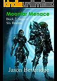 Moontar Menace: Book 2: Saga of the Six Realms