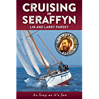 Cruising In Seraffyn: Tribute Edition: As Long as it's Fun