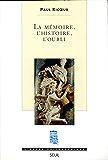 La Mémoire, l'Histoire, l'Oubli (L'ordre philosophique)