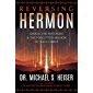 Reversing Hermon: Enoch, the Watchers, and the Forgotten Mission of Jesus Christ (English Edition)