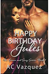 Happy Birthday Jules: The Grown and Sexy Series Book 1 Paperback