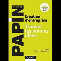 Création d'entreprise : Trouver les bonnes idées (Hors Collection)