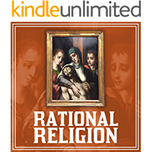 RATIONAL RELIGION: The Mystery of Freemasonry and the quest to find the Jesus of history