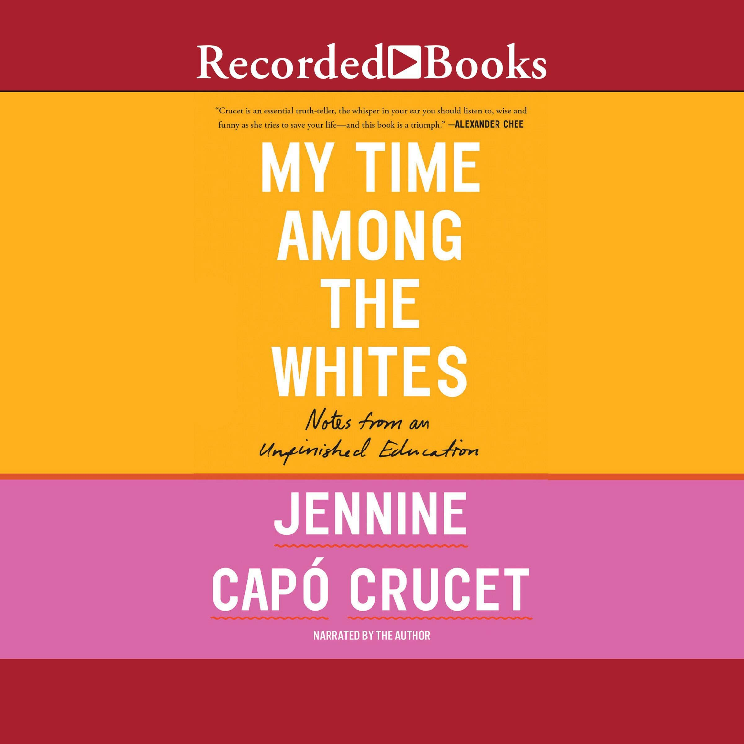 My Time Among The Whites  Notes From An Unfinished Education