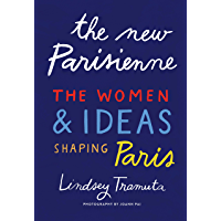 The New Parisienne: The Women & Ideas Shaping Paris (English Edition)
