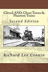 CitrusLAND: Ghost Towns & Phantom Trains: Orange Belt Railway's Lost Decade Paperback