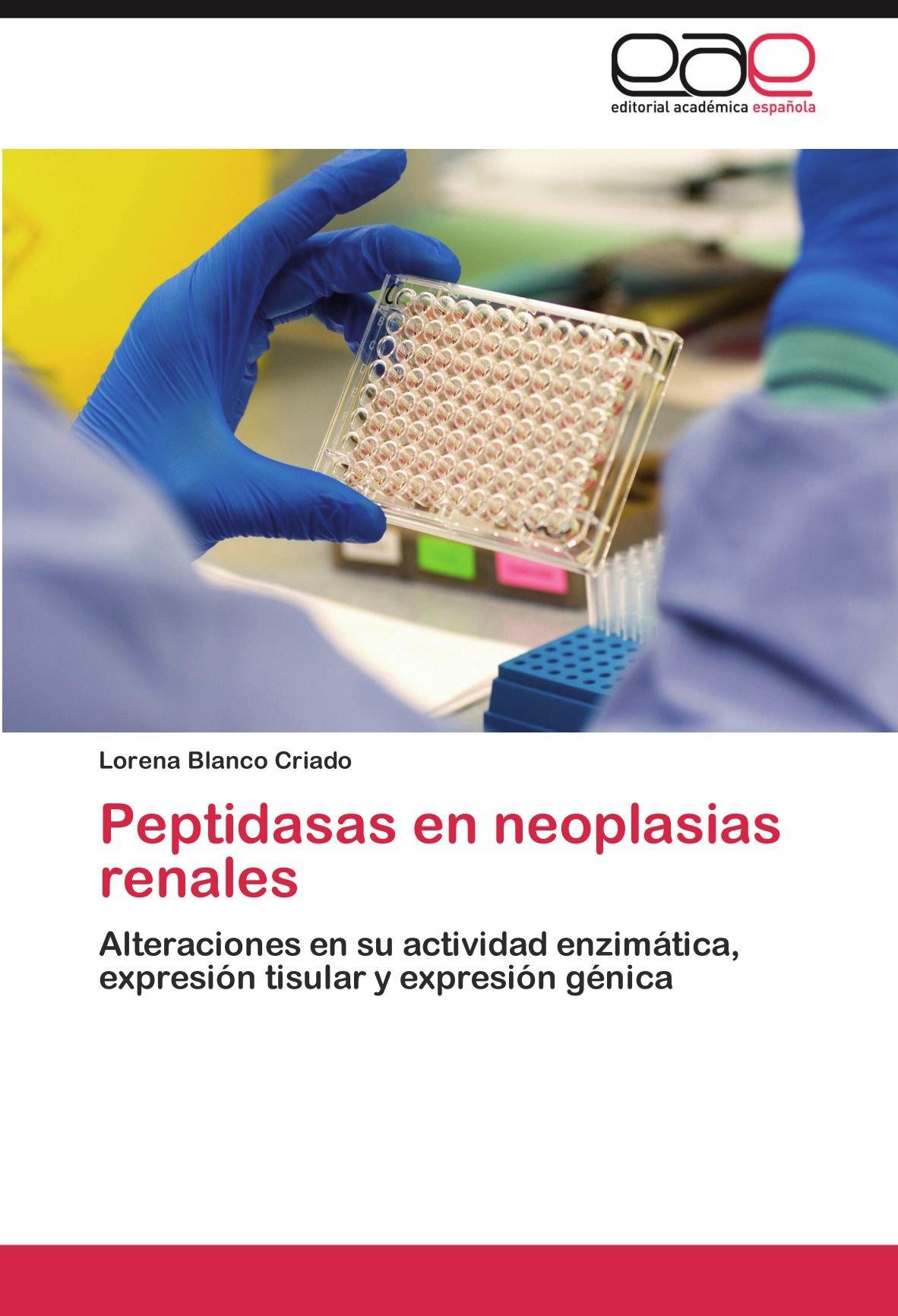 Peptidasas En Neoplasias Renales: Amazon.es: Lorena Blanco ...