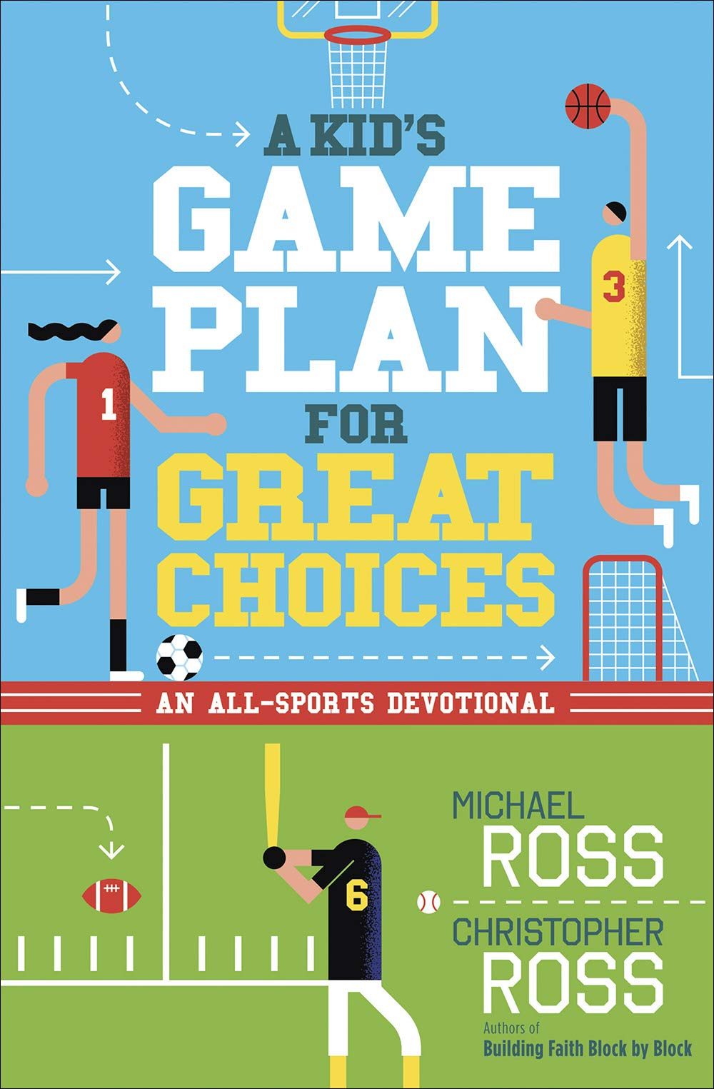 A Kid's Game Plan for Great Choices: An All-Sports Devotional: Michael  Ross, Christopher Ross: 9780736975247: Amazon.com: Books