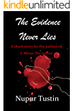 The Evidence Never Lies: A Short Story