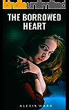 The Borrowed Heart