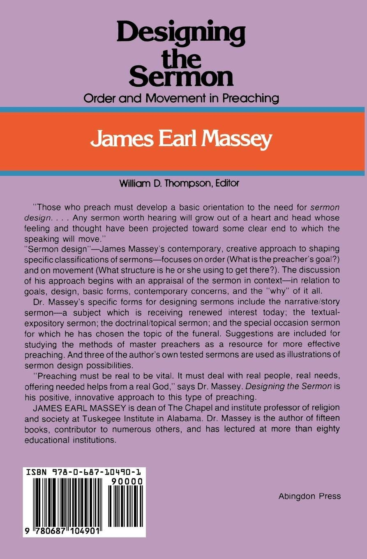 Designing the Sermon: Order and Movement in Preaching (Abingdon Preacher's  Library Series): James Earl Massey: 9780687104901: Amazon.com: Books