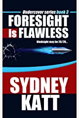 Foresight is Flawless (Undercover Series Book 3) Kindle Edition