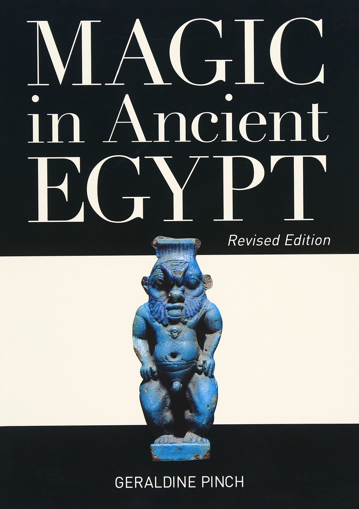 Magic in ancient egypt revised edition geraldine pinch magic in ancient egypt revised edition geraldine pinch 9780292722620 amazon books fandeluxe Gallery
