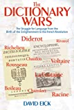 The Dictionary Wars: The Struggle for Language from the Birth of the Enlightenment to the French Revolution