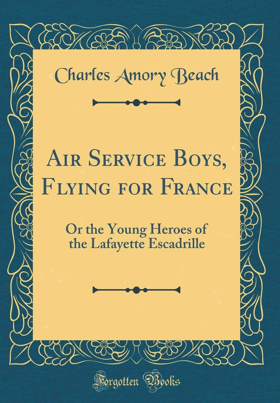 Download Air Service Boys, Flying for France: Or the Young Heroes of the Lafayette Escadrille (Classic Reprint) pdf