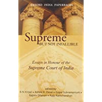Supreme But Not Infallible: Essays in Honour of the Supreme Court of India