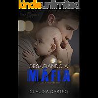 Desafiando a Máfia: O nerd, a virgem e o bebê (Série Família Bernardeschi Livro 3)