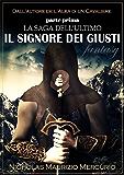 Il Signore dei Giusti (La Saga dell'Ultimo Vol. 1)