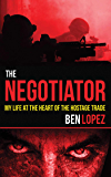 The Negotiator: My Life at the Heart of the Hostage Trade