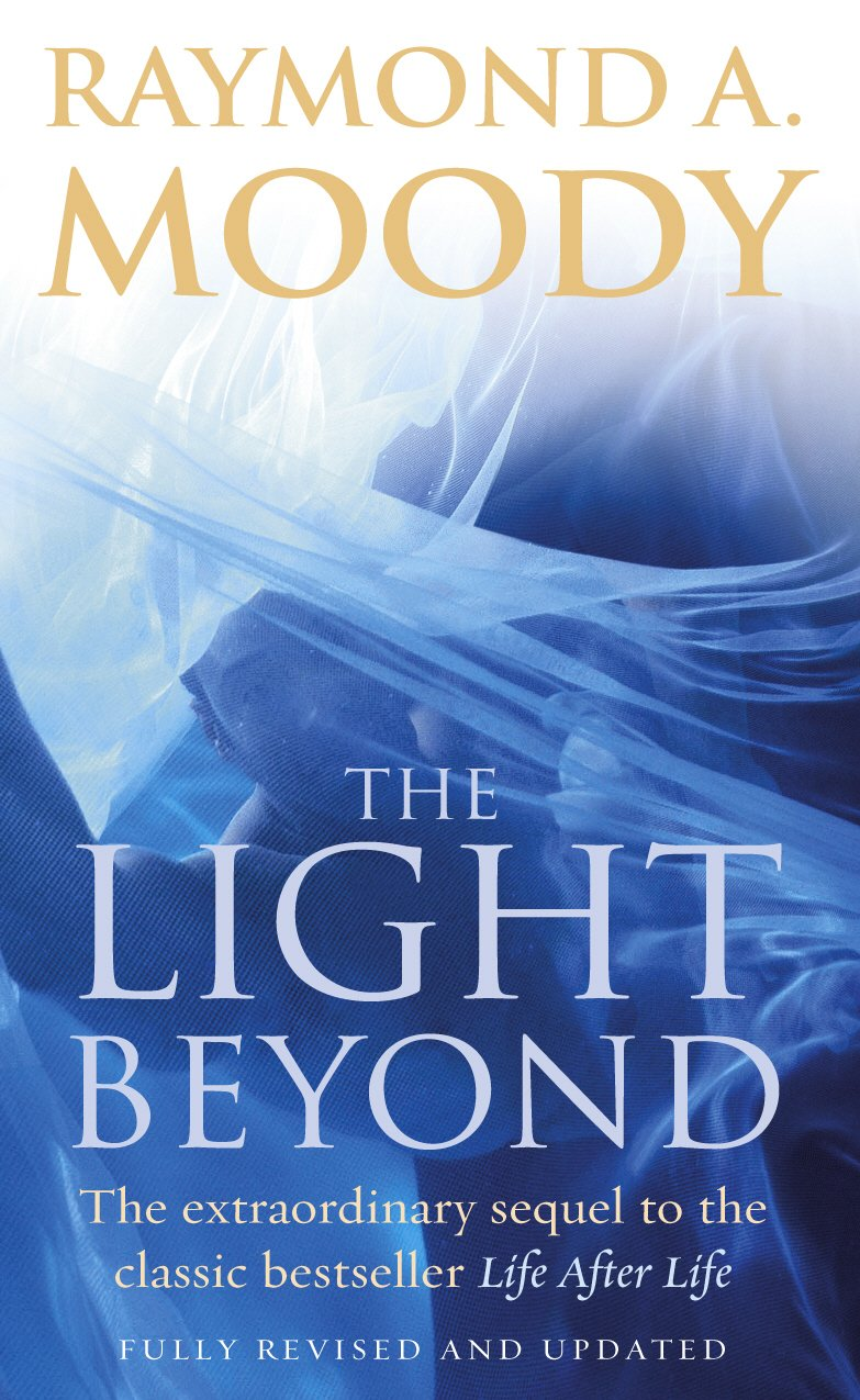 The Light Beyond : The Extraordinary Sequel to the Classic Bestseller 'Life After Life