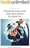 Professionalism and Business Etiquette: A Practical Guide