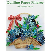 Quilling Paper Filigree Vol. 5 Project Tracker: 8.5x11 100-Page Guided Prompt Log Book for Projects