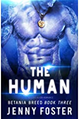 The Human: A Sci-Fi Alien Romance (Betania Breed Book 3) Kindle Edition