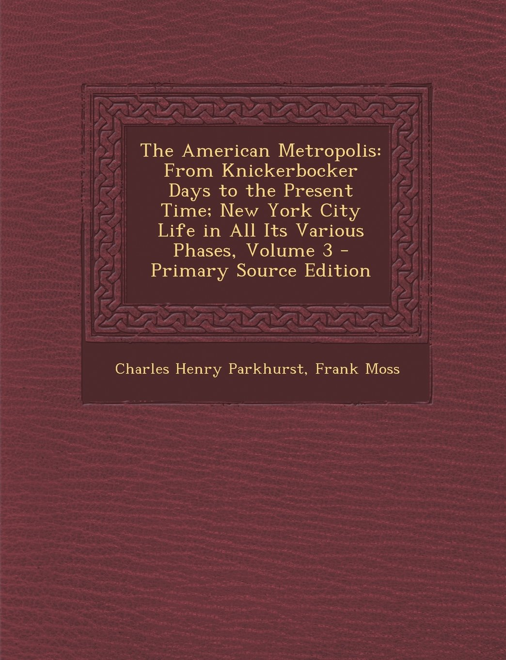 The American Metropolis: From Knickerbocker Days to the Present Time; New York City Life in All Its Various Phases, Volume 3 pdf