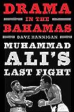 Drama in the Bahamas: Muhammad Ali's Last Fight