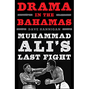 Drama in the Bahamas: Muhammad Ali's Last Fight