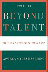 Beyond Talent: Creating a Successful Career in Music Kindle Edition