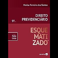 Direito Previdenciário Esquematizado®