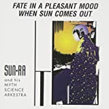 Fate in a Pleasant Mood/When the Sun Comes Out