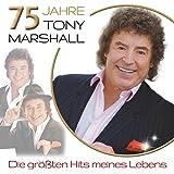 75 Jahre Tony Marshall - Die größten Hits meines Lebens