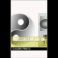 MASSAGEM DO-IN: ACUPUNTURA DIGITAL