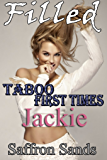 Filled: Taboo First Times: Jackie