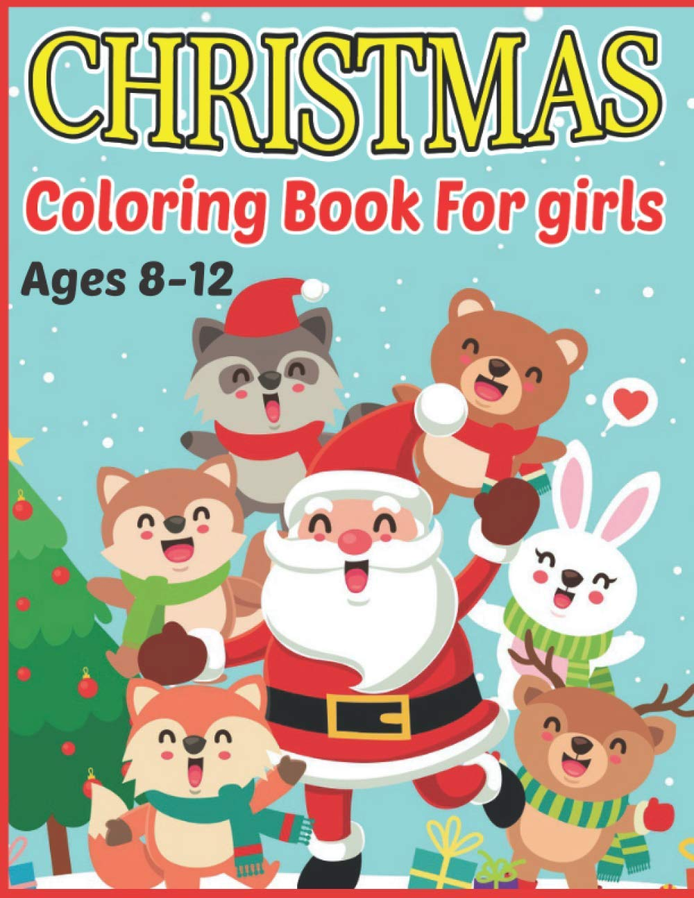 Best Gift Books Christmas 2020 Christmas Coloring Book For Girls Ages 8 12: best gift for your