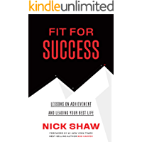 Fit For Success: Lessons On Achievement And Leading Your Best Life