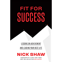Fit For Success: Lessons On Achievement And Leading Your Best Life (English Edition)
