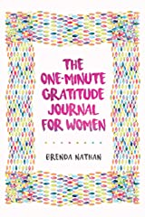 The One-Minute Gratitude Journal for Women: A Journal for Self-Care and Happiness Paperback