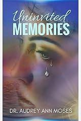Uninvited Memories Kindle Edition