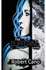 The Suffering: A Novella of Soul of Sorrows (0) Paperback