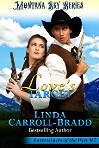Love's Target: Montana Sky Series (Entertainers of the West Book 7)