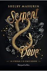 Serpent and dove. La strega e il cacciatore Capa dura
