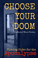 Choose Your Doom: Collected Short Stories (Picking Sides for the Apocalypse) Paperback