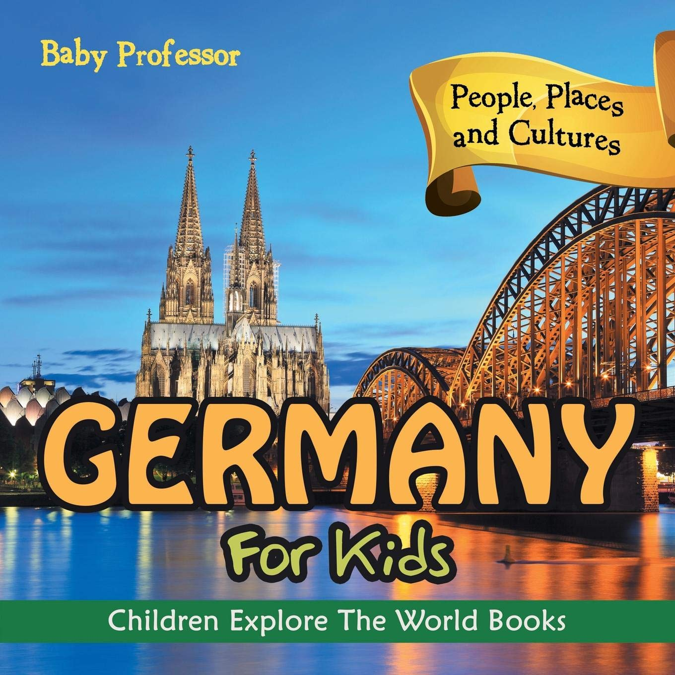 People Places and Cultures Germany For Kids Children Explore The World Books