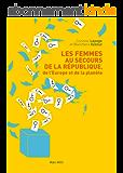 Les femmes au secours de la république, de l'Europe et de la planète: Essais - documents (Essais-Documents)