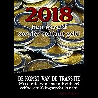 De komst van de Transitie - Het einde van ins individueel zelfbeschikkingsrecht?: 2018: Een wereld zonder contant geld