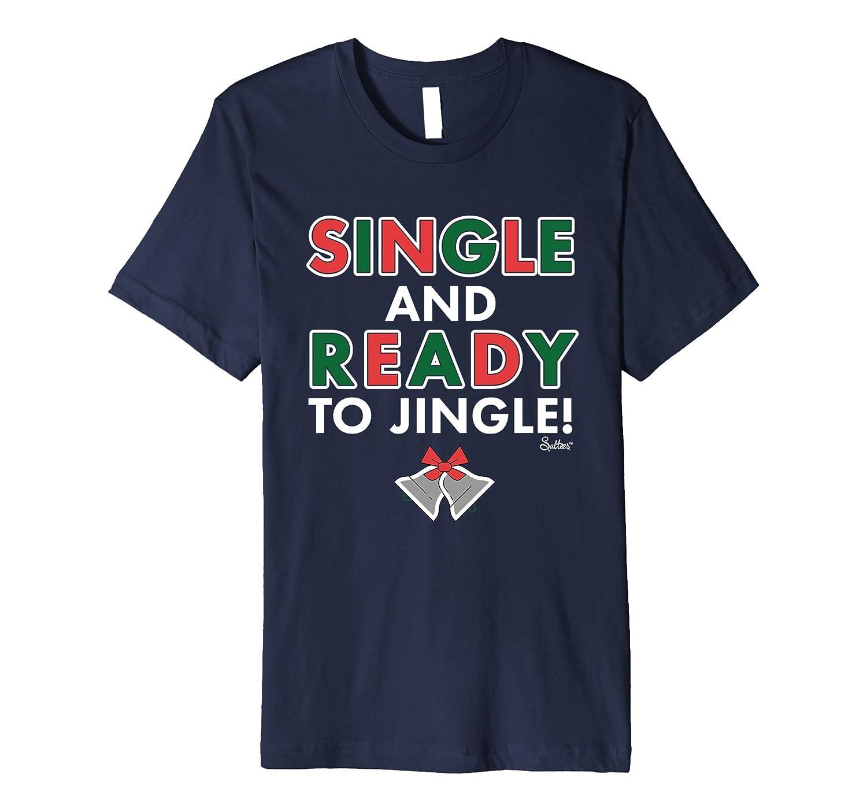 Mens Womens Funny Christmas Single Jingle Tshirt-ANZ