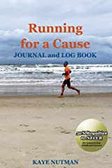 Running For a Cause: JOURNAL and LOG BOOK Paperback